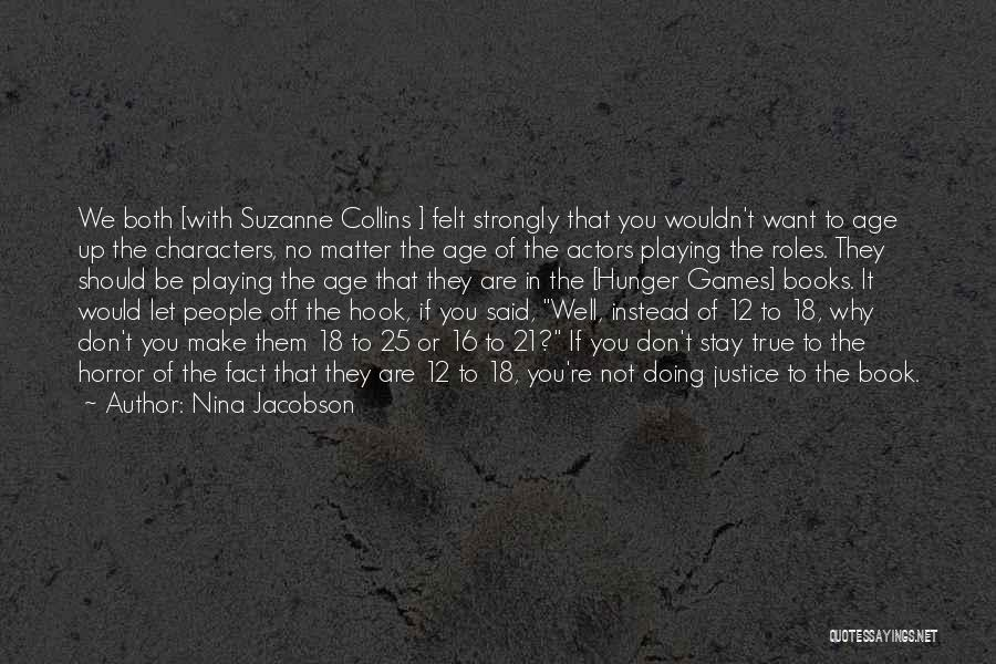 Age 16 Quotes By Nina Jacobson