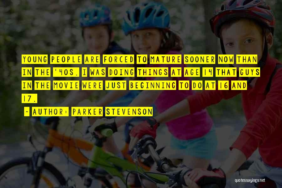 Age 16 Quotes By Parker Stevenson
