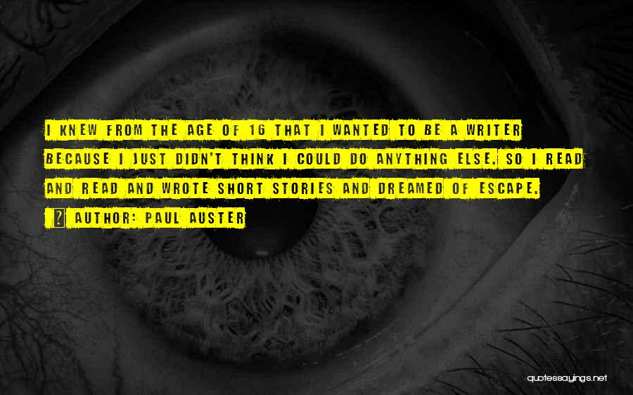 Age 16 Quotes By Paul Auster