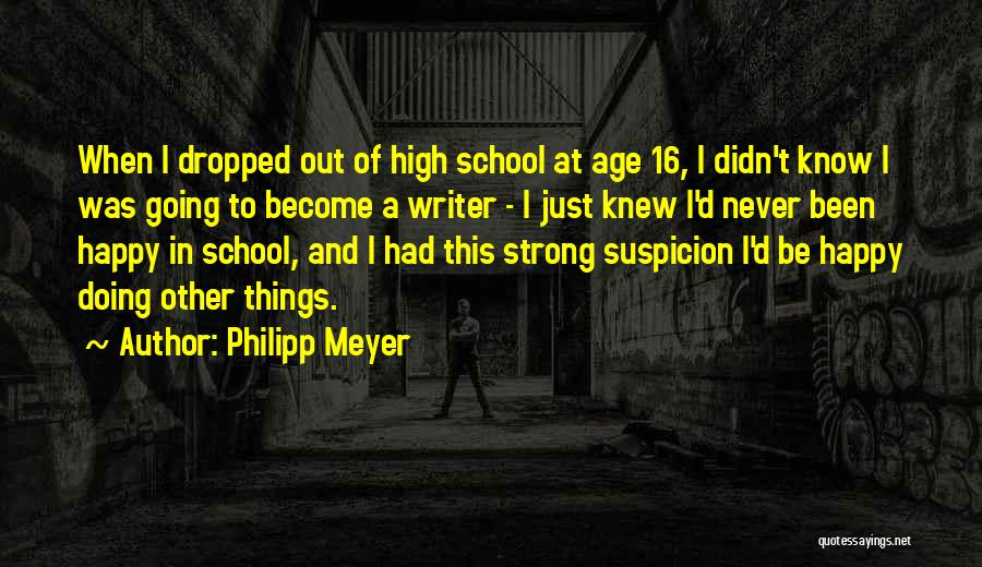 Age 16 Quotes By Philipp Meyer