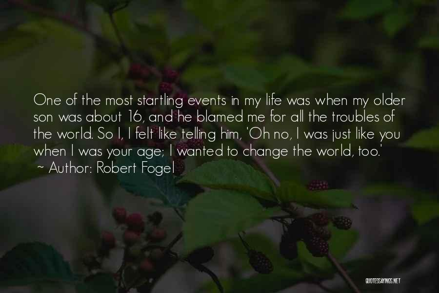 Age 16 Quotes By Robert Fogel