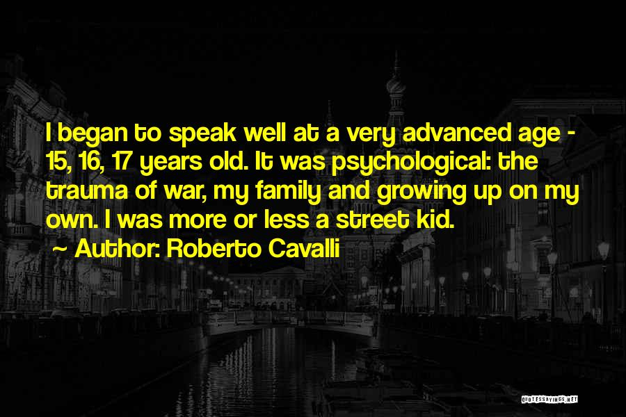 Age 16 Quotes By Roberto Cavalli