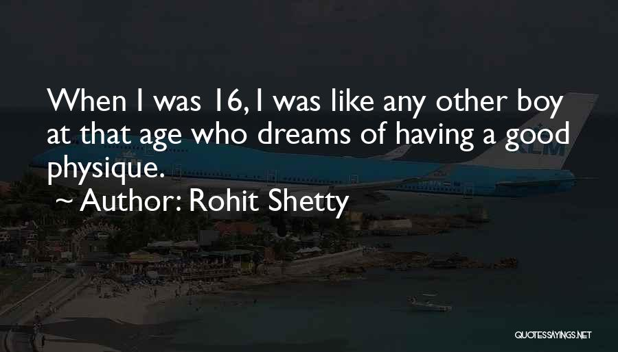 Age 16 Quotes By Rohit Shetty