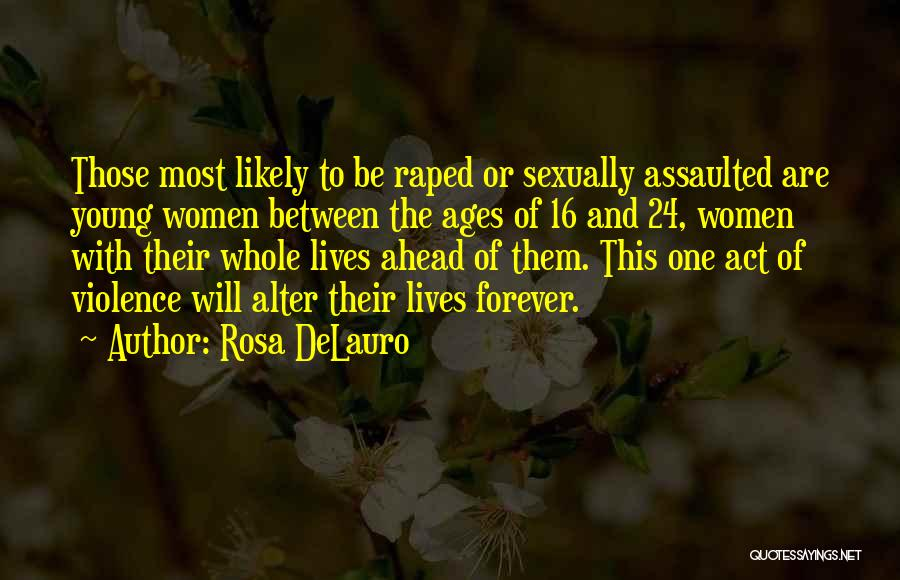 Age 16 Quotes By Rosa DeLauro