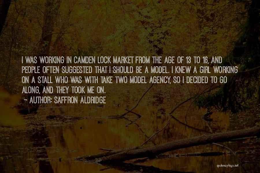 Age 16 Quotes By Saffron Aldridge