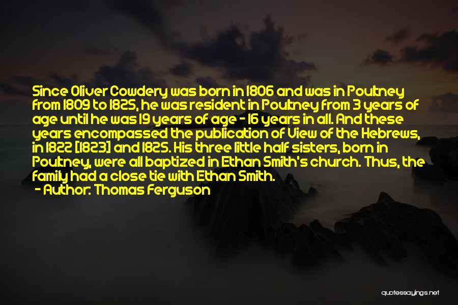 Age 16 Quotes By Thomas Ferguson