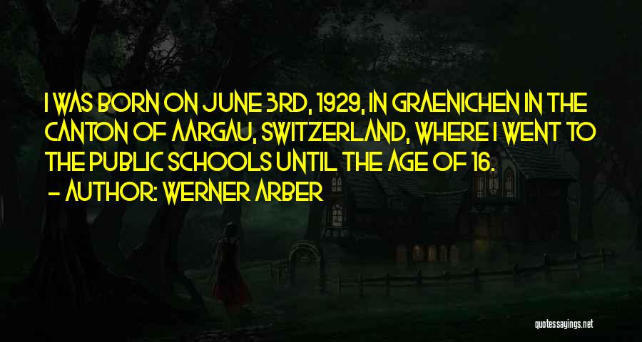 Age 16 Quotes By Werner Arber