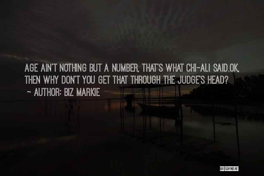Age Ain't Nothing Quotes By Biz Markie