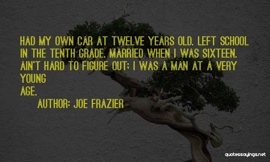 Age Ain't Nothing Quotes By Joe Frazier