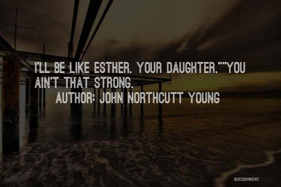 Age Ain't Nothing Quotes By John Northcutt Young