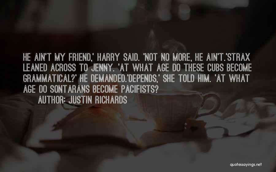 Age Ain't Nothing Quotes By Justin Richards