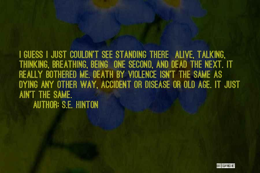 Age Ain't Nothing Quotes By S.E. Hinton
