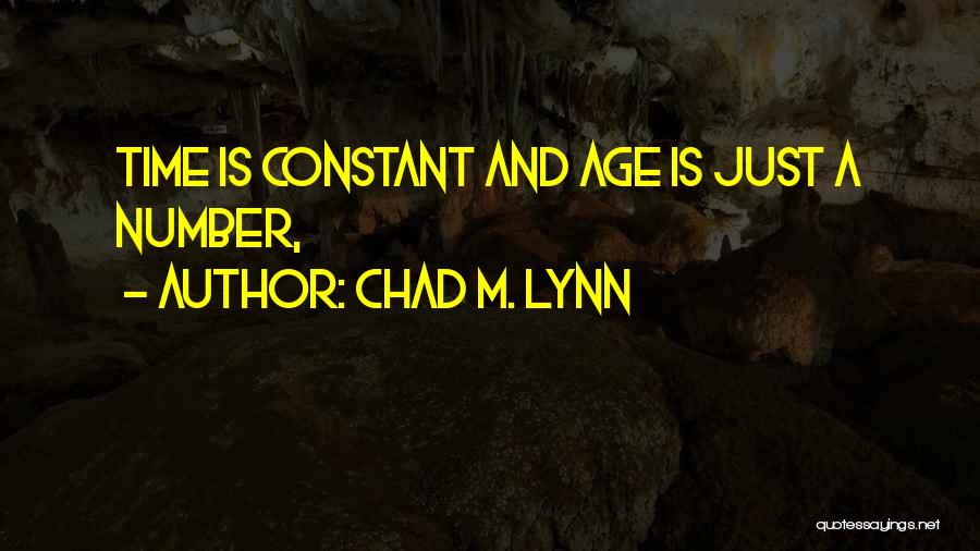 Age Is Not A Number Quotes By Chad M. Lynn