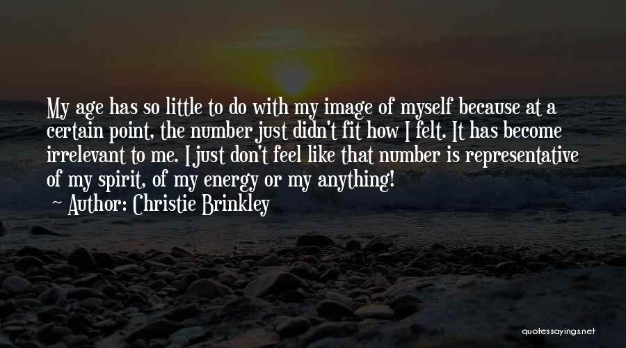 Age Is Not A Number Quotes By Christie Brinkley