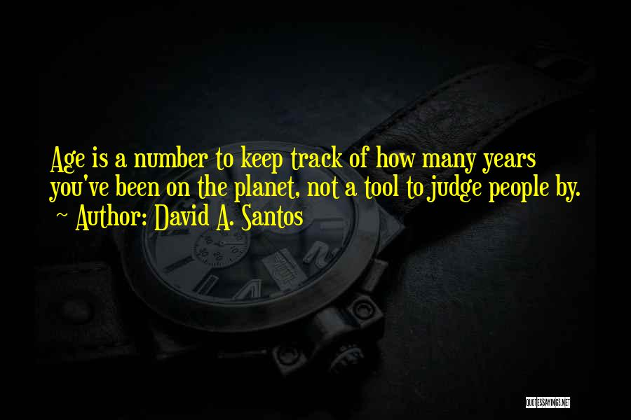 Age Is Not A Number Quotes By David A. Santos