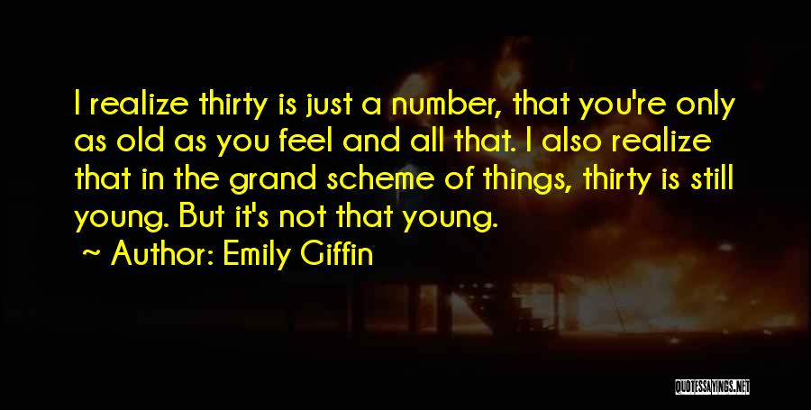 Age Is Not A Number Quotes By Emily Giffin