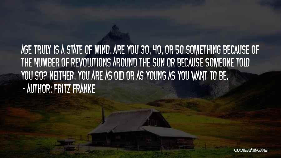 Age Is Not A Number Quotes By Fritz Franke