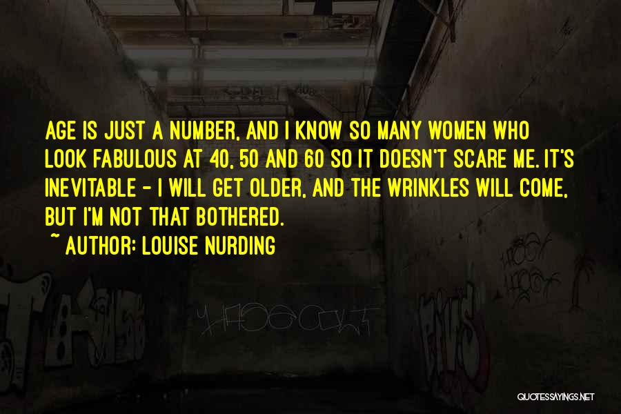 Age Is Not A Number Quotes By Louise Nurding