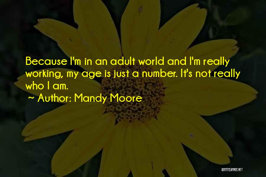 Age Is Not A Number Quotes By Mandy Moore