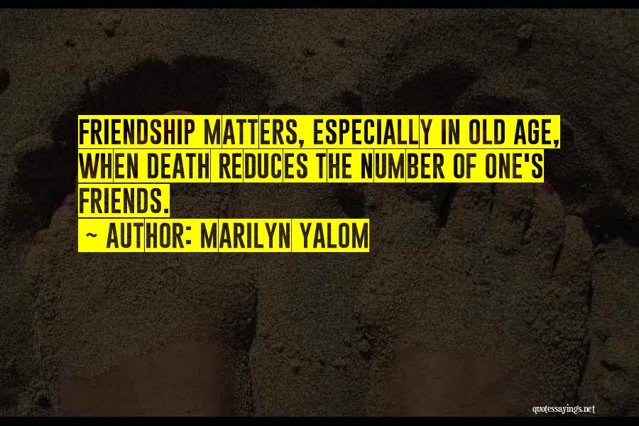 Age Is Not A Number Quotes By Marilyn Yalom