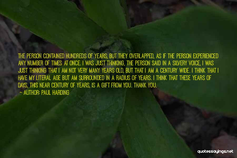 Age Is Not A Number Quotes By Paul Harding