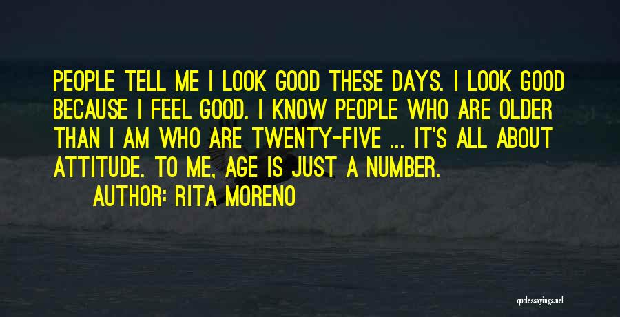 Age Is Not A Number Quotes By Rita Moreno
