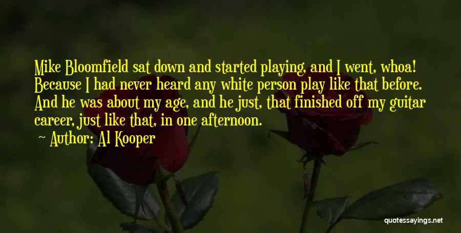 Age Play Quotes By Al Kooper