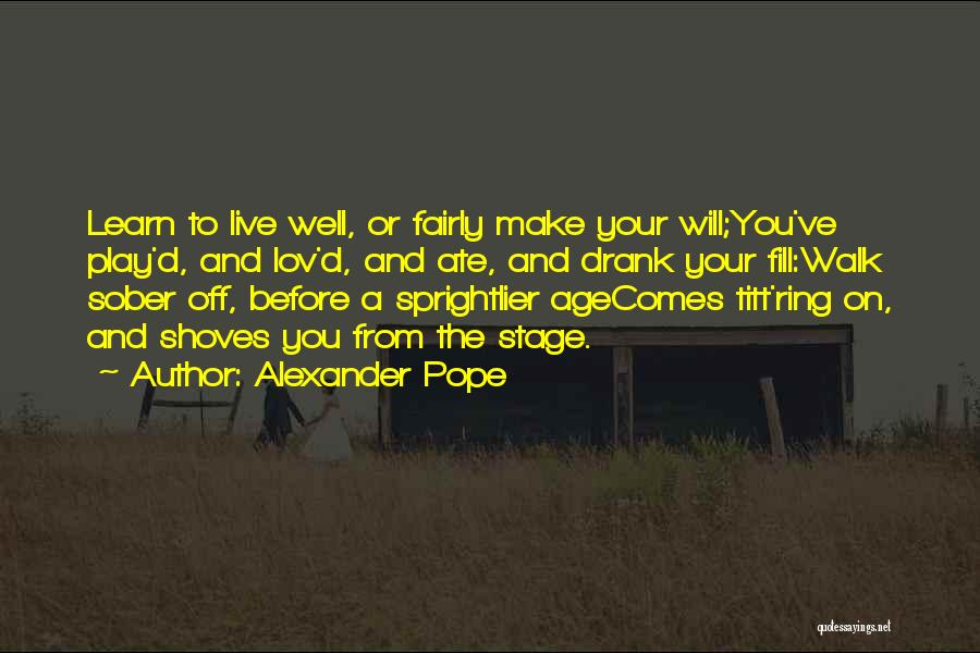 Age Play Quotes By Alexander Pope