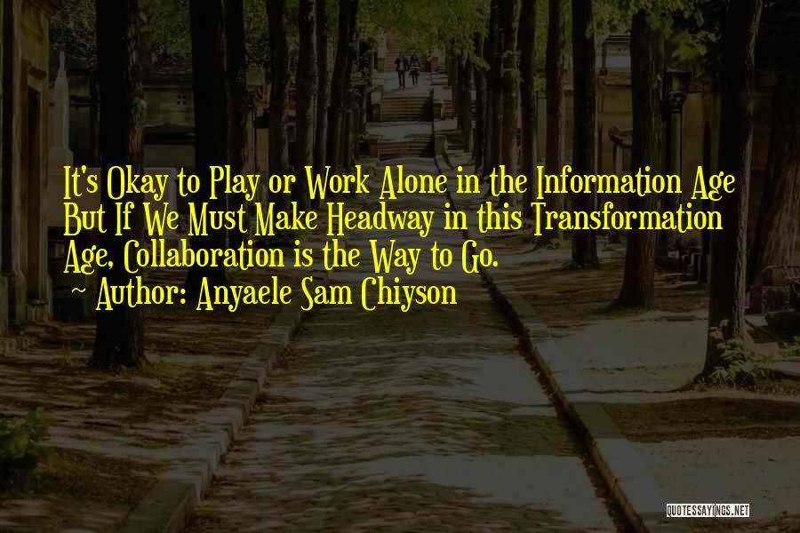 Age Play Quotes By Anyaele Sam Chiyson