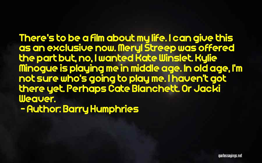 Age Play Quotes By Barry Humphries