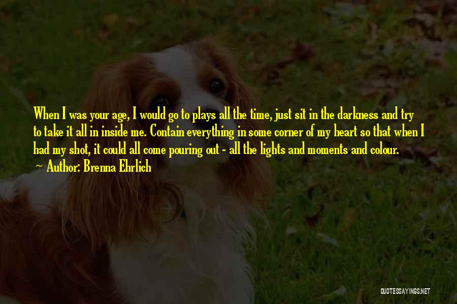 Age Play Quotes By Brenna Ehrlich