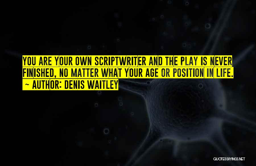 Age Play Quotes By Denis Waitley