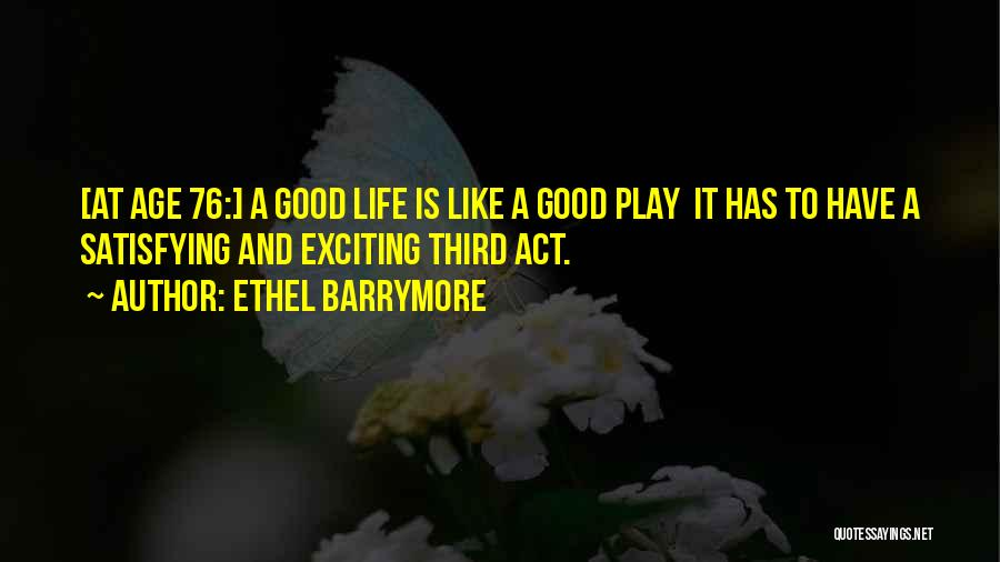 Age Play Quotes By Ethel Barrymore
