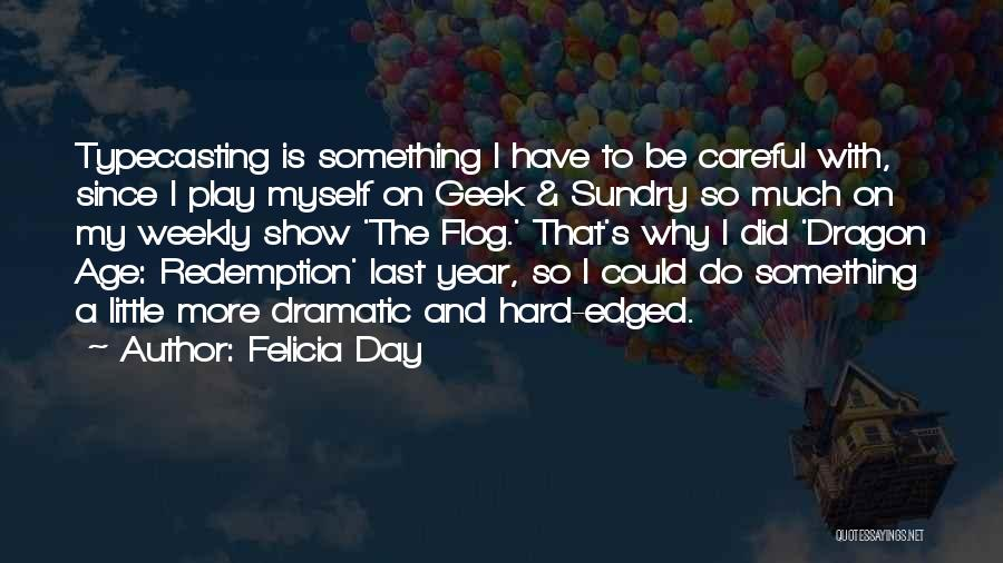 Age Play Quotes By Felicia Day