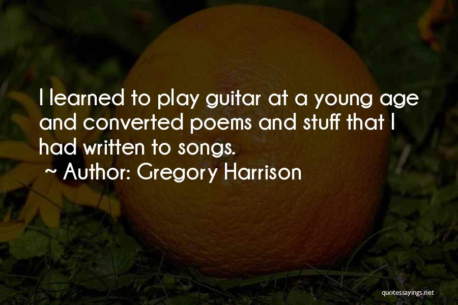 Age Play Quotes By Gregory Harrison