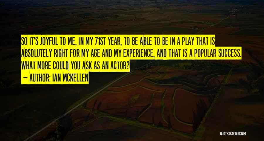 Age Play Quotes By Ian McKellen