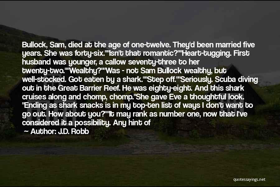 Age Play Quotes By J.D. Robb
