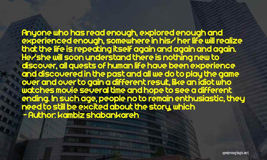Age Play Quotes By Kambiz Shabankareh