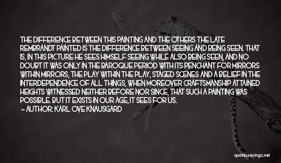 Age Play Quotes By Karl Ove Knausgard