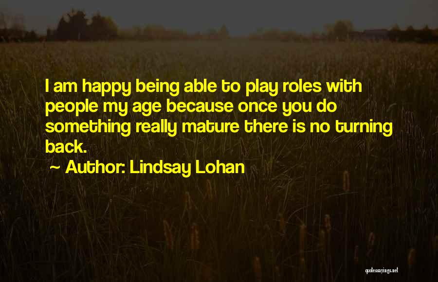 Age Play Quotes By Lindsay Lohan