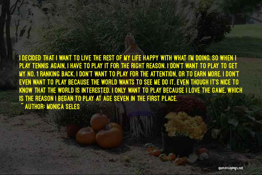 Age Play Quotes By Monica Seles