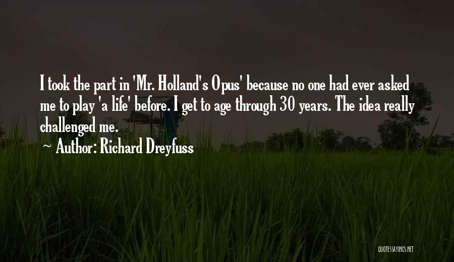 Age Play Quotes By Richard Dreyfuss