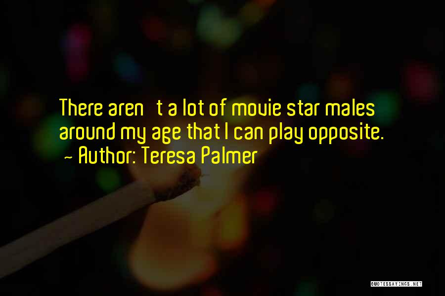 Age Play Quotes By Teresa Palmer