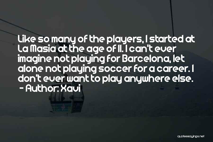 Age Play Quotes By Xavi