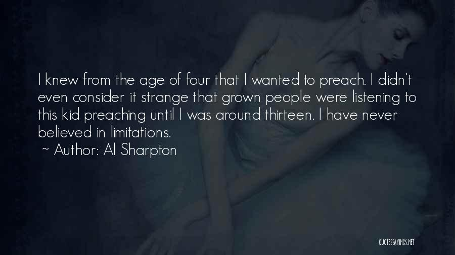 Age Thirteen Quotes By Al Sharpton