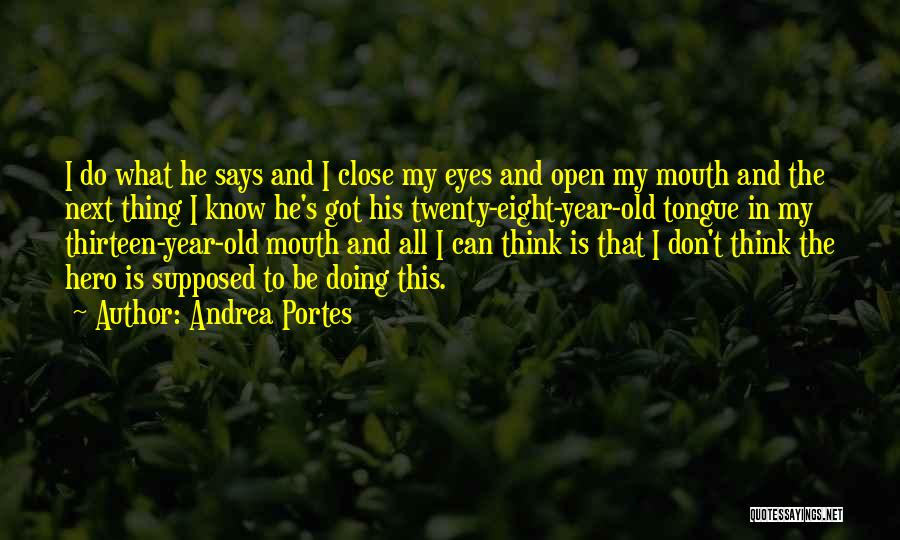 Age Thirteen Quotes By Andrea Portes