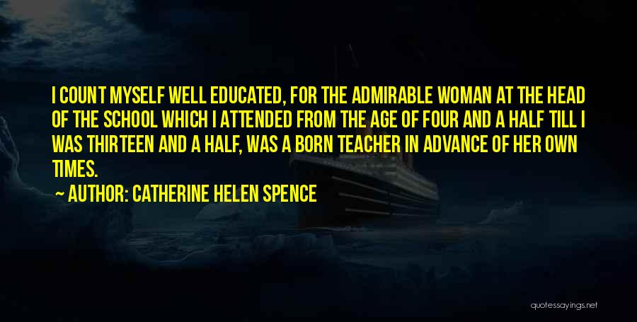 Age Thirteen Quotes By Catherine Helen Spence