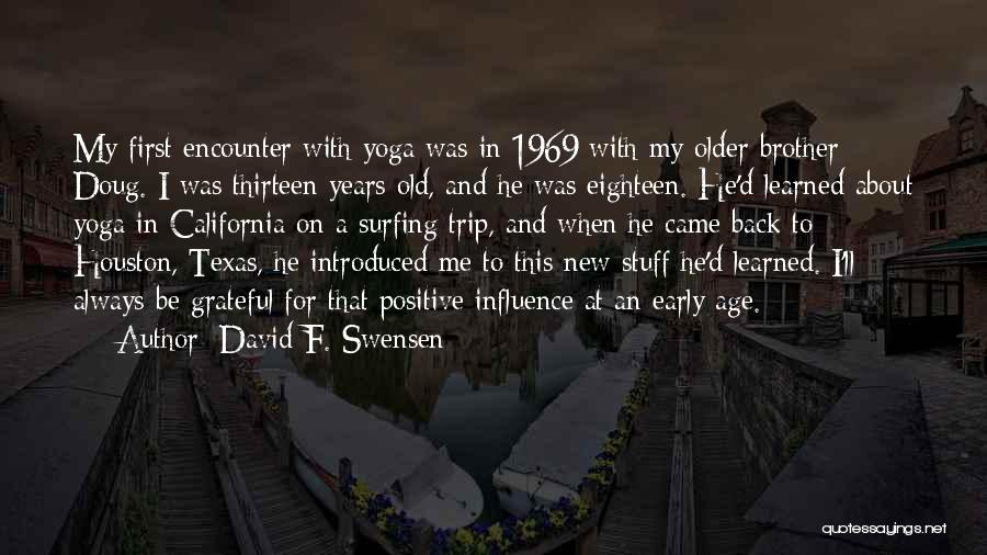Age Thirteen Quotes By David F. Swensen