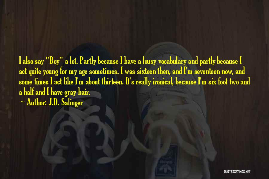 Age Thirteen Quotes By J.D. Salinger