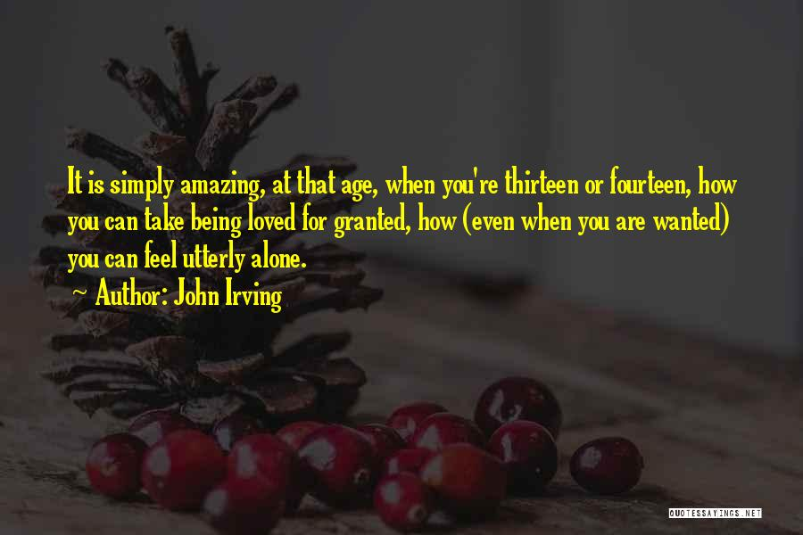 Age Thirteen Quotes By John Irving
